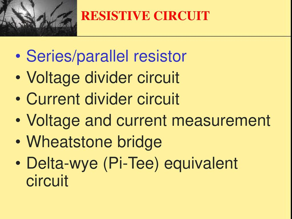Resistive Circuit Topic Ppt Download Voltage Divider Schematic Series Parallel Resistor