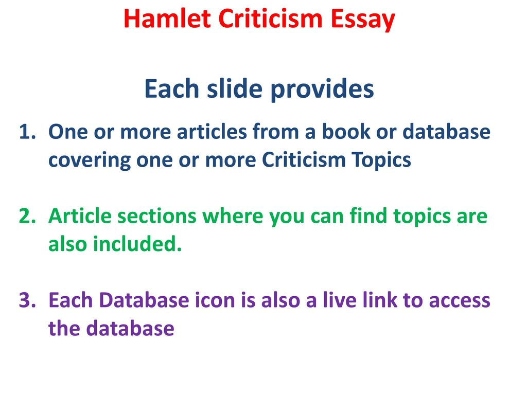 Hamlet Criticism Essay Each Slide Provides  Ppt Download Hamlet Criticism Essay Each Slide Provides Thesis Statement In Essay also Example Of A Thesis Statement In An Essay  Research Proposal Essay Topics