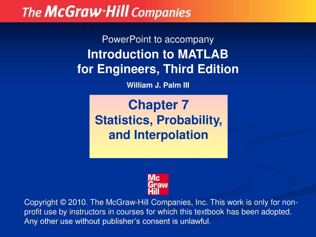 Chapter 7 Introduction to MATLAB for Engineers, Third Edition