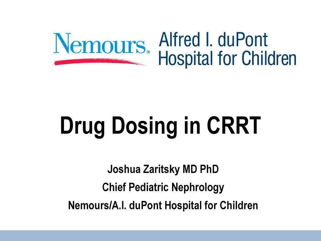 Chief Pediatric Nephrology Nemours/A I  duPont Hospital for Children