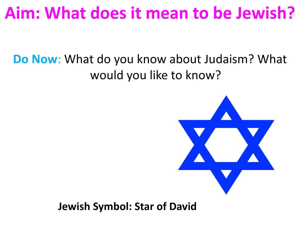 Aim What Does It Mean To Be Jewish Jewish Symbol Star Of David