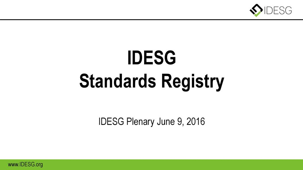 IDESG Standards Registry IDESG Plenary June 9, 2016