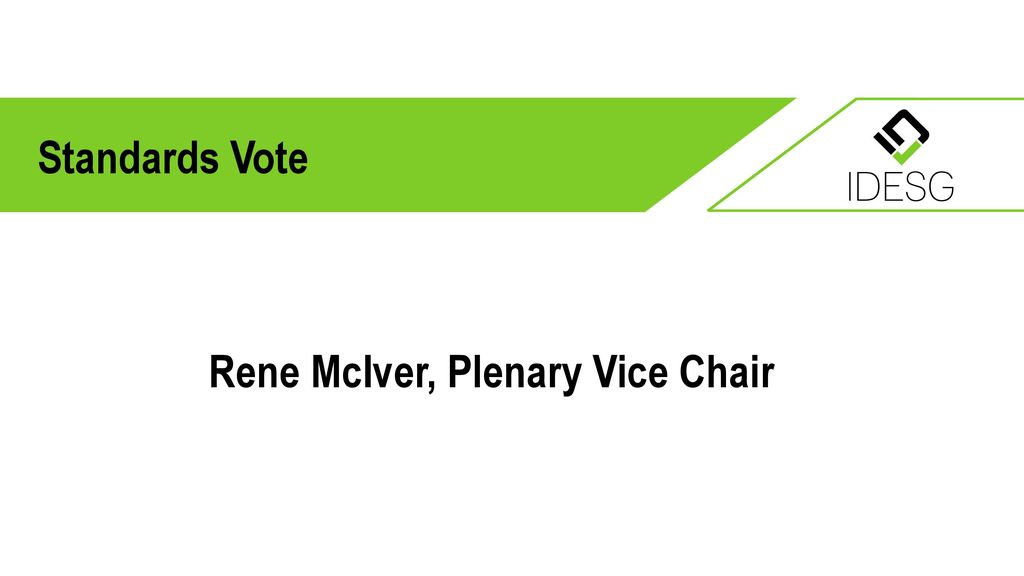 Standards Vote Rene McIver, Plenary Vice Chair