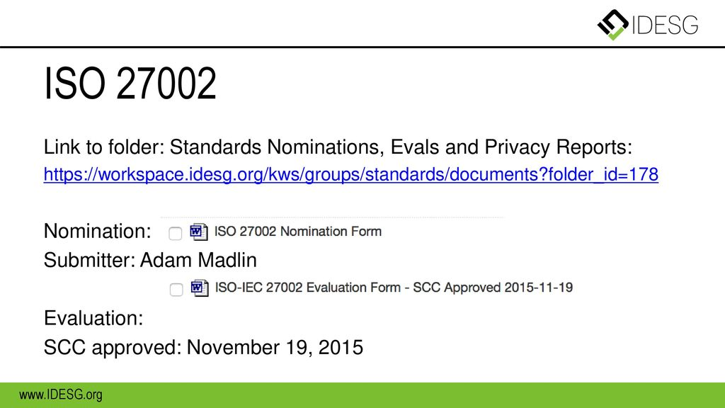 ISO Link to folder: Standards Nominations, Evals and Privacy Reports:   folder_id=178.
