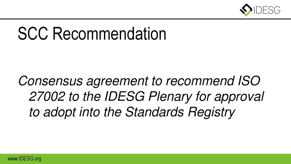 SCC Recommendation Consensus agreement to recommend ISO to the IDESG Plenary for approval to adopt into the Standards Registry.