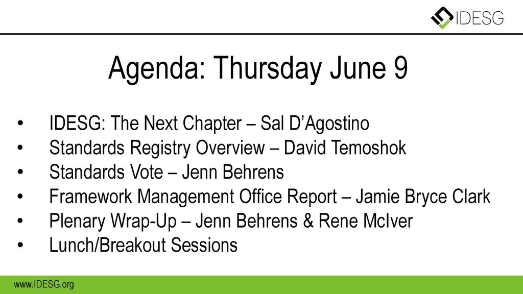Agenda: Thursday June 9 IDESG: The Next Chapter – Sal D'Agostino