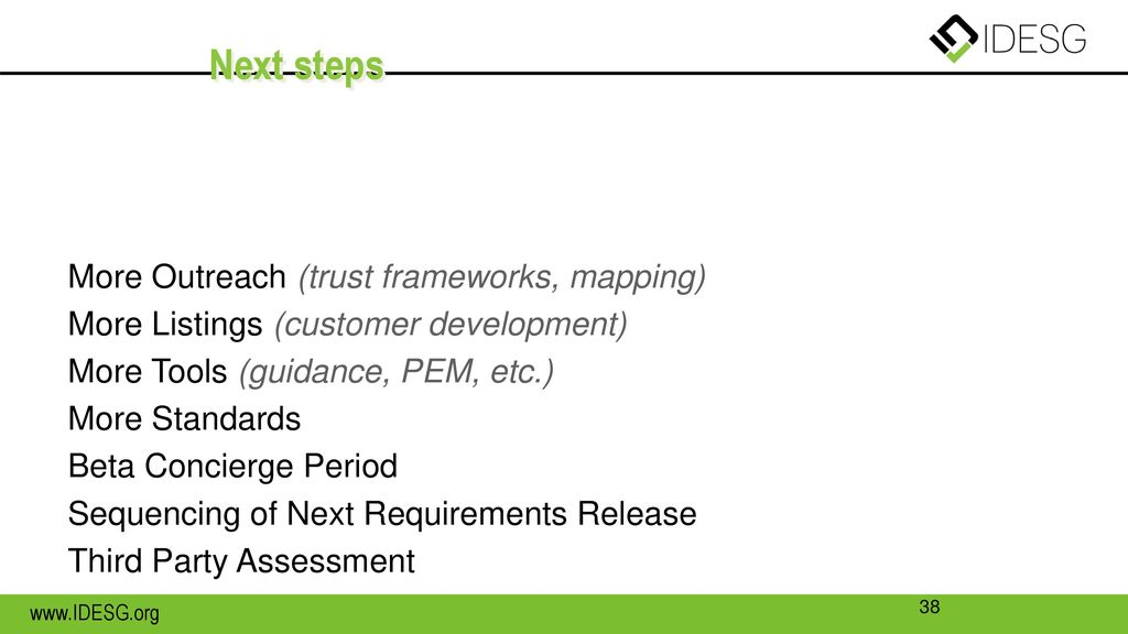 Next steps More Outreach (trust frameworks, mapping)