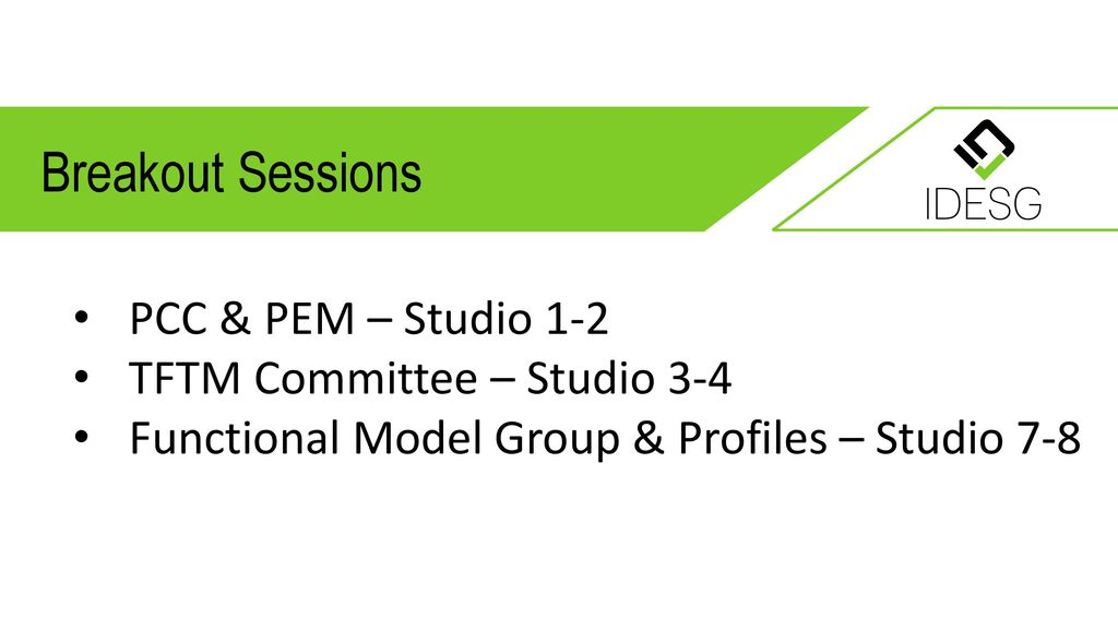 Breakout Sessions PCC & PEM – Studio 1-2 TFTM Committee – Studio 3-4