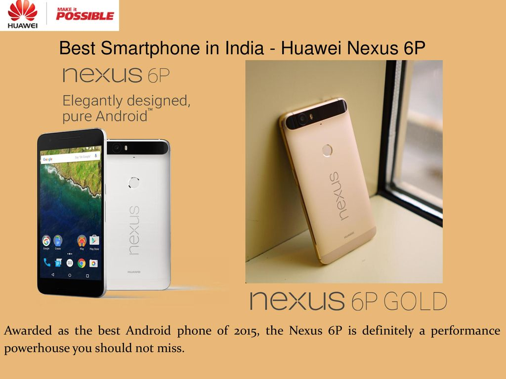 Best Smartphone in India - Huawei Nexus 6P - ppt download