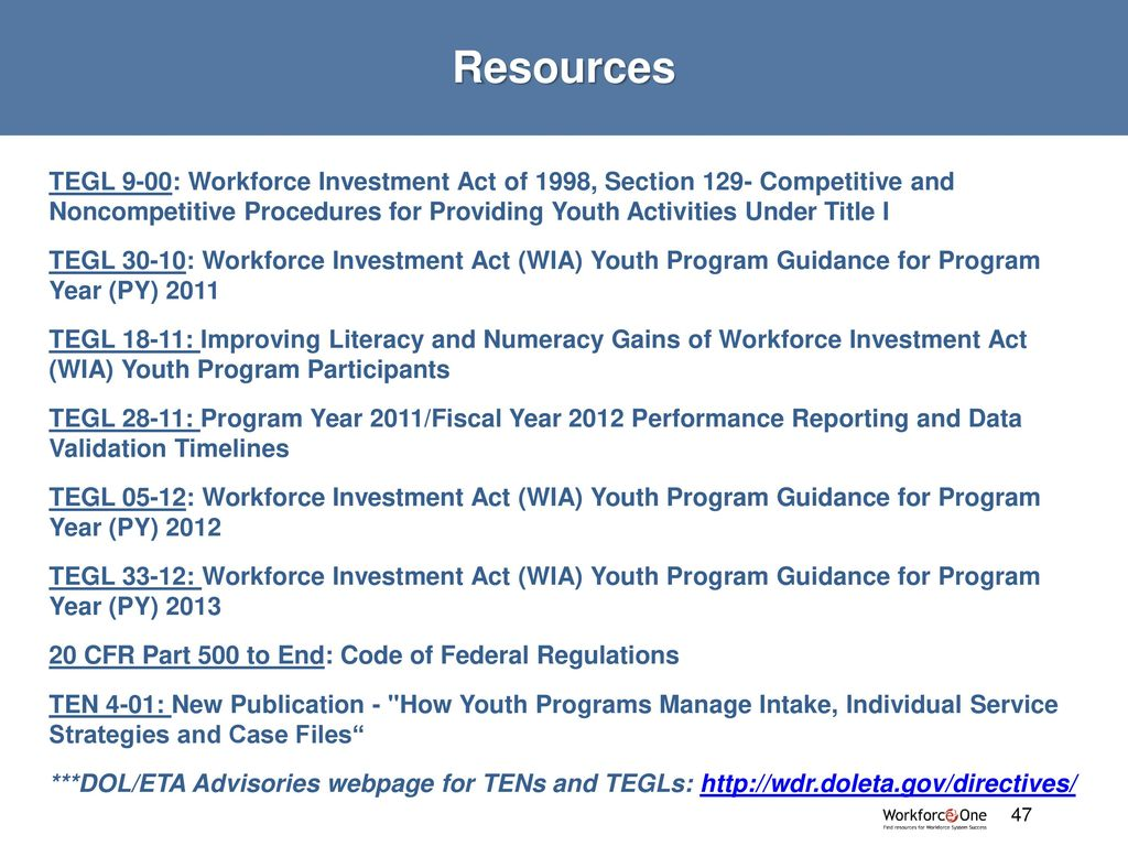 47 Resources TEGL 9-00: Workforce Investment Act ...