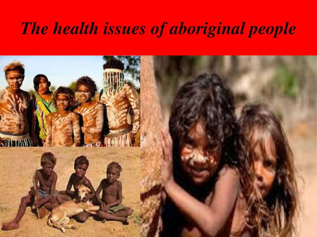 The health issues of aboriginal people - ppt download