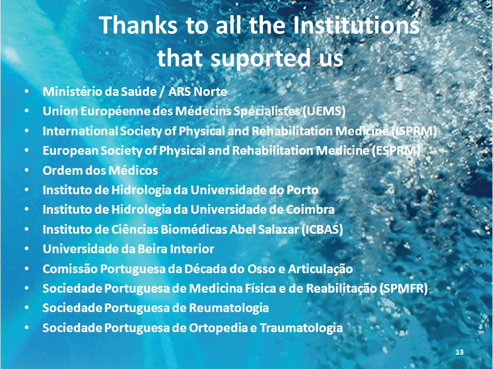 Thanks to all the Institutions that suported us