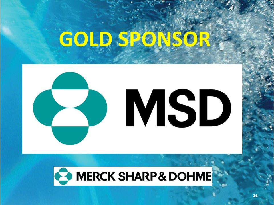 GOLD SPONSOR THANKS ALSO TO OUR GOLD SPONSOR MSD