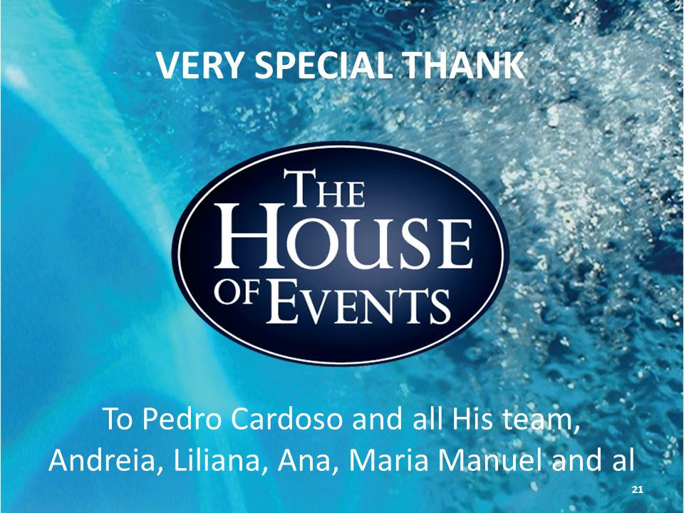 VERY SPECIAL THANK To Pedro Cardoso and all His team,