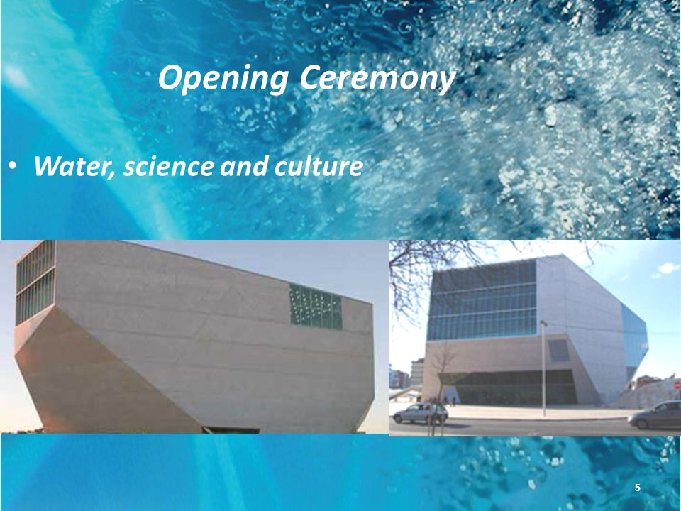 Opening Ceremony Water, science and culture