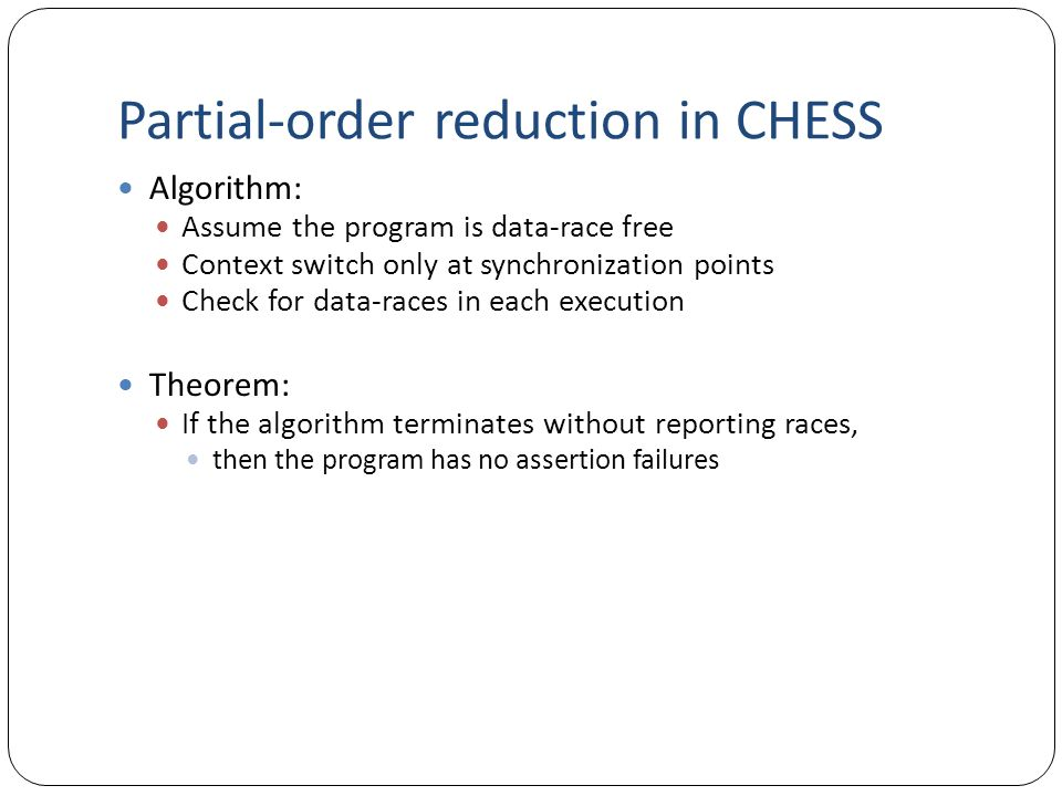 Partial-order reduction in CHESS