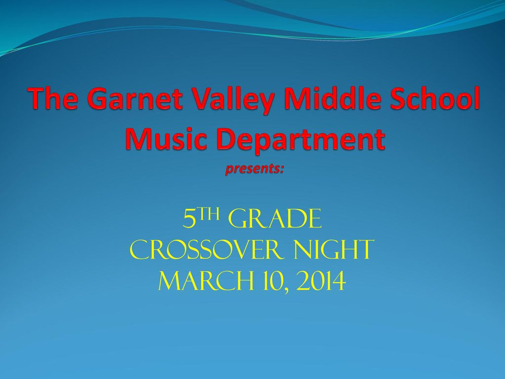 The Garnet Valley Middle School Music Department presents