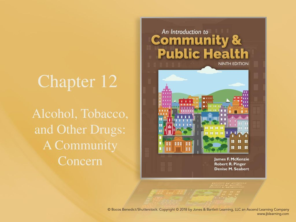 Alcohol, Tobacco, and Other Drugs: A Community Concern - ppt