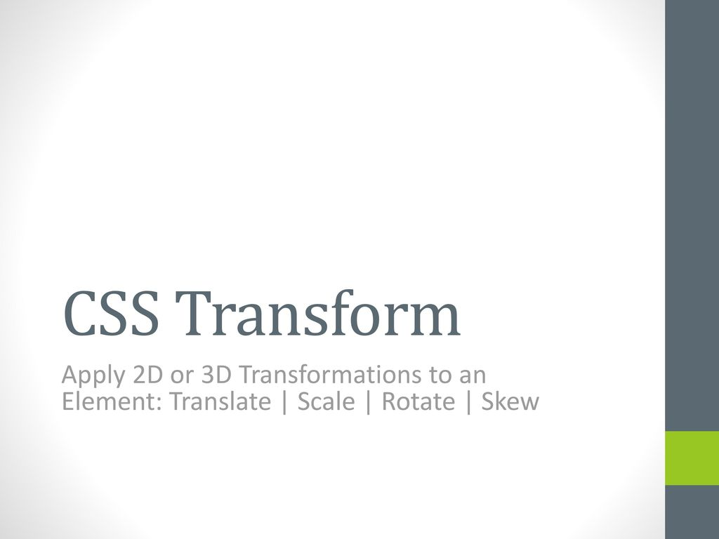 CSS Transform Apply 2D or 3D Transformations to an Element