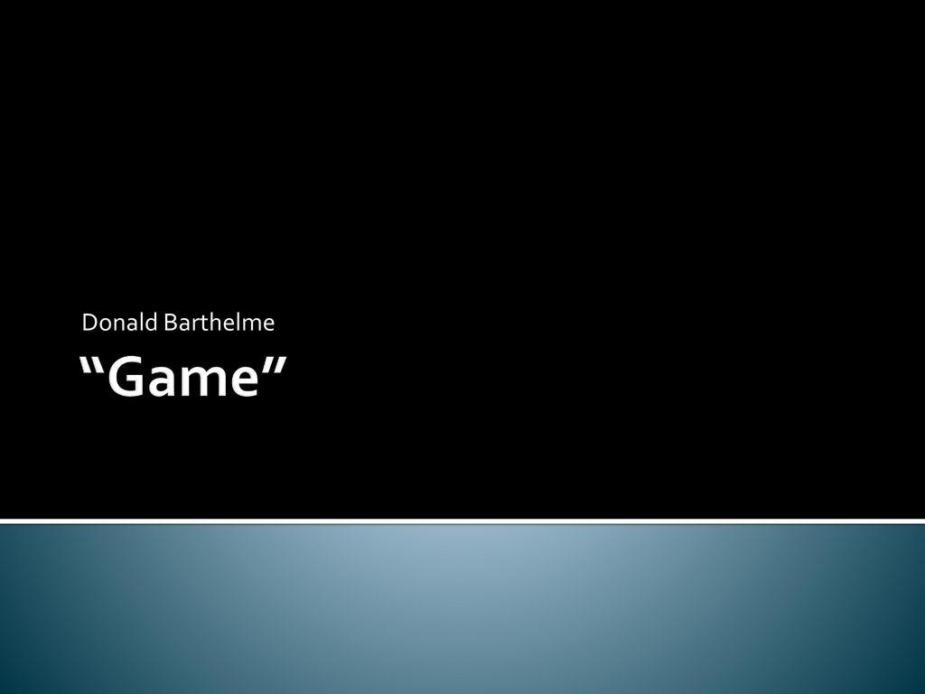 game barthelme