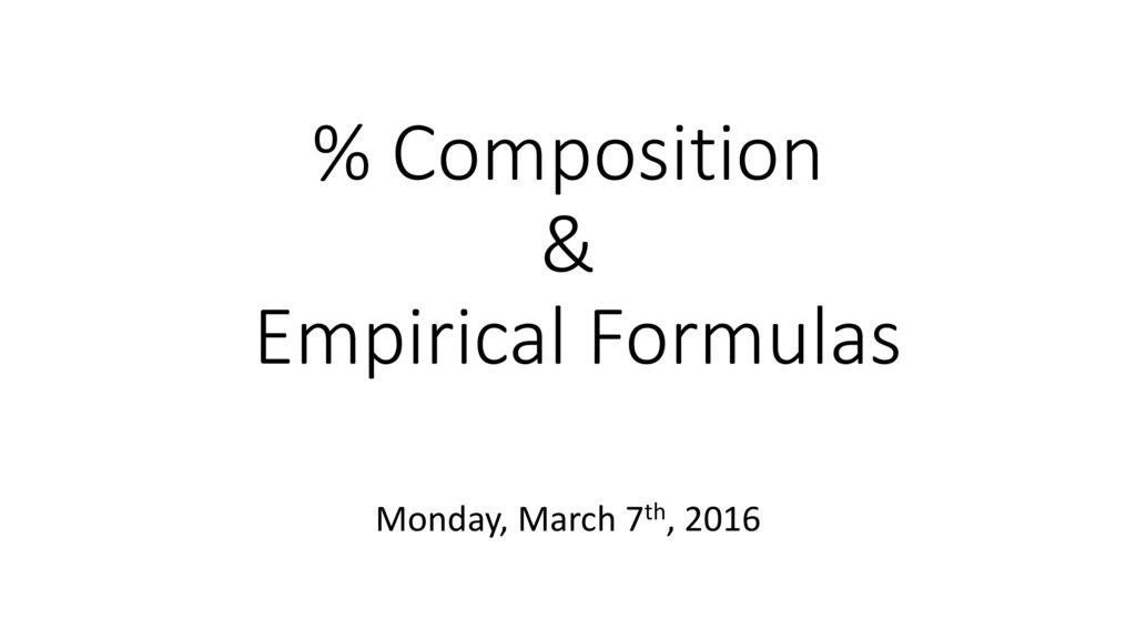Composition Empirical Formulas Ppt Download