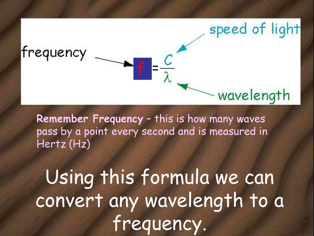 Waves By Neil Bronks Ppt Download Frequency Brighteners Guitar Effect Schematic Diagram Using This Formula We Can Convert Any Wavelength To A
