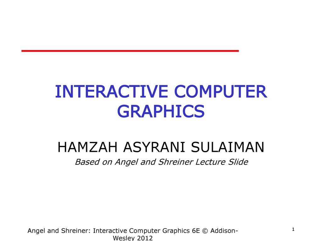INTERACTIVE COMPUTER GRAPHICS - ppt download