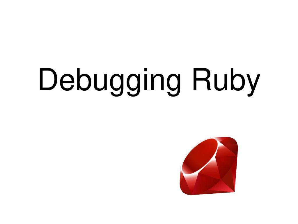 Debugging Rails 3 Applications - ppt download