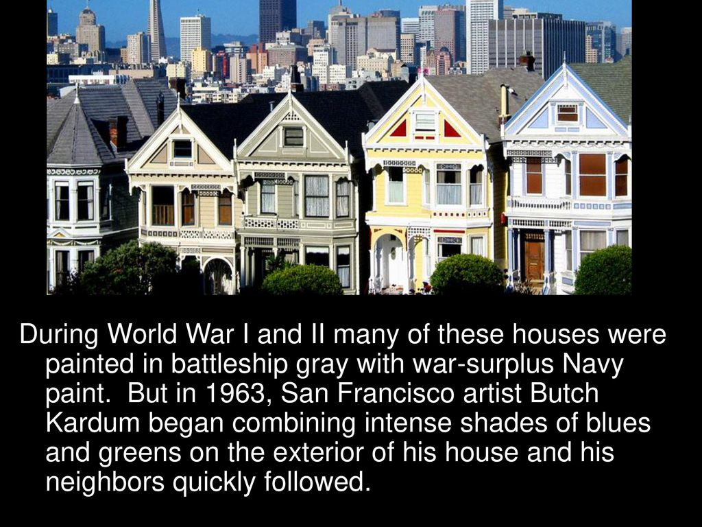 Victorian Houses aka: The Painted Ladies By Denise Jackson  - ppt
