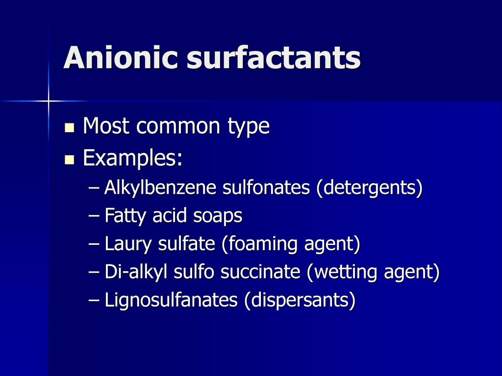 Examples of surfactant.