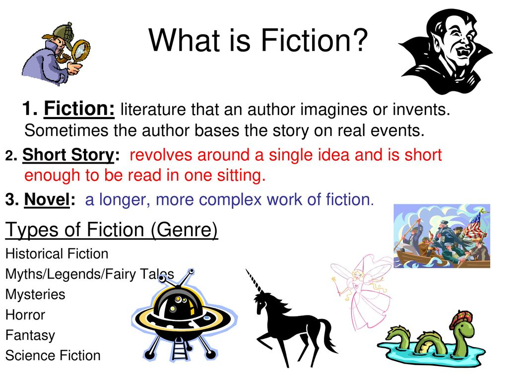 What is Fiction? 1  Fiction: literature that an author