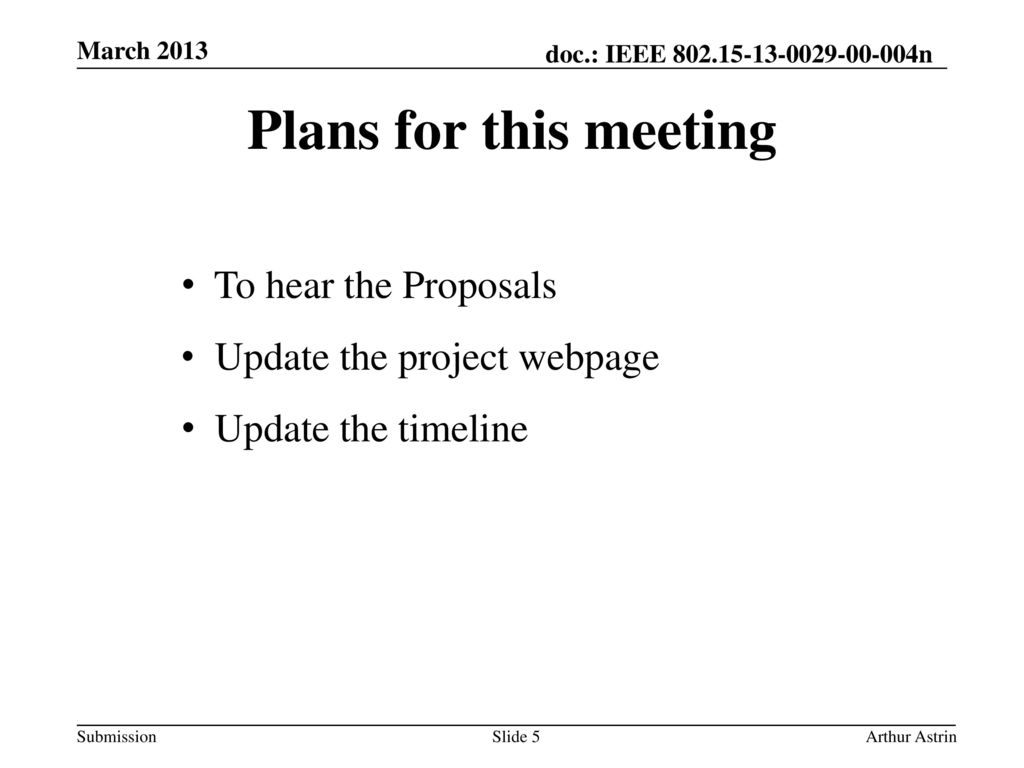 Plans for this meeting To hear the Proposals