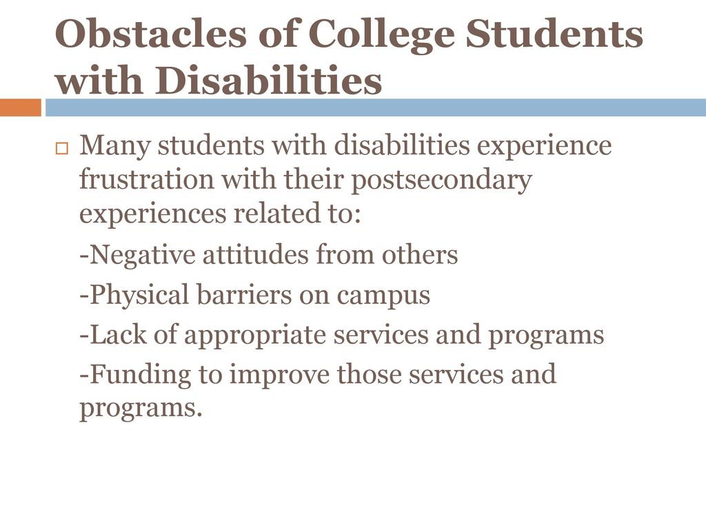 Lack Of College Disability Information >> Disabilities And The Impact On Today S College Student Ppt
