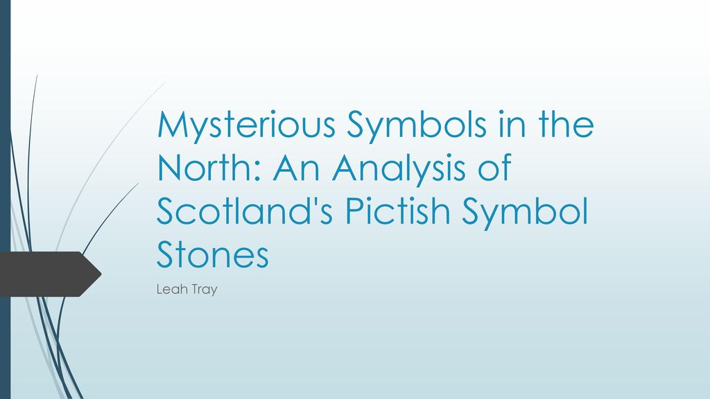 Mysterious Symbols In The North An Analysis Of Scotlands Pictish