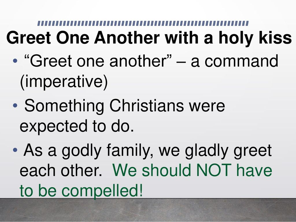Greet one another romans 16 ppt download 6 greet one another with a holy kiss m4hsunfo