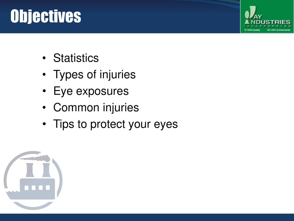 Eye Protection  Eye Protection Objectives Statistics Types