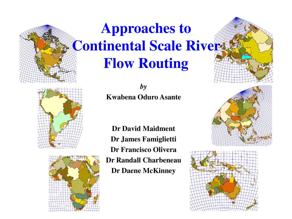 51a723c793854 Approaches to Continental Scale River Flow Routing - ppt download
