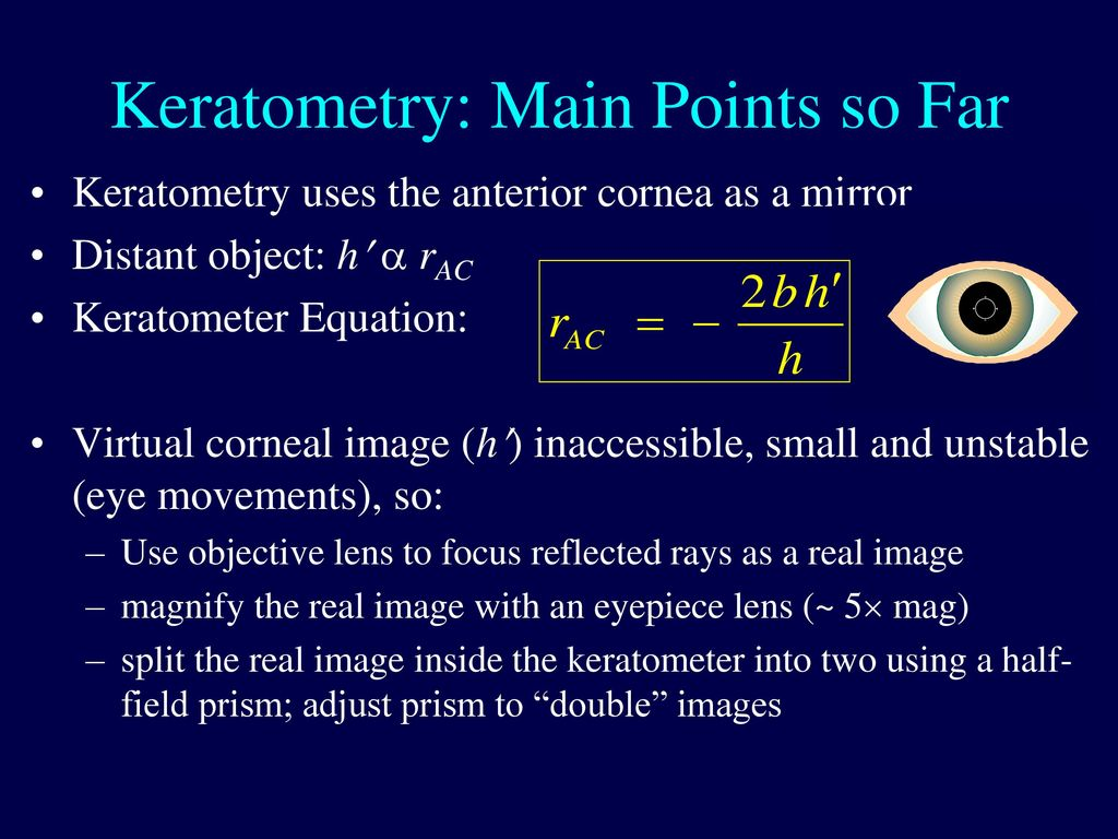 Keratometry: Main Points so Far - ppt download on pupil diagram, sclera diagram, myopia diagram, conjunctiva diagram, lensometer diagram, kinetoscope diagram, phoropter diagram, cornea diagram, cataract diagram, slit lamp diagram, astigmatism diagram, hyperopia diagram, projector diagram, colorimeter diagram, prism diagram, lens diagram, glaucoma diagram, thermometer diagram, epipen diagram, visual field diagram,