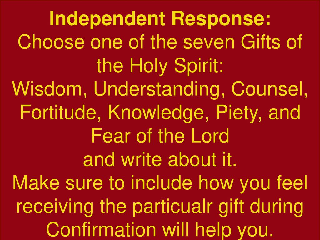 Independent Response: Choose one of the seven Gifts of the Holy Spirit: Wisdom,