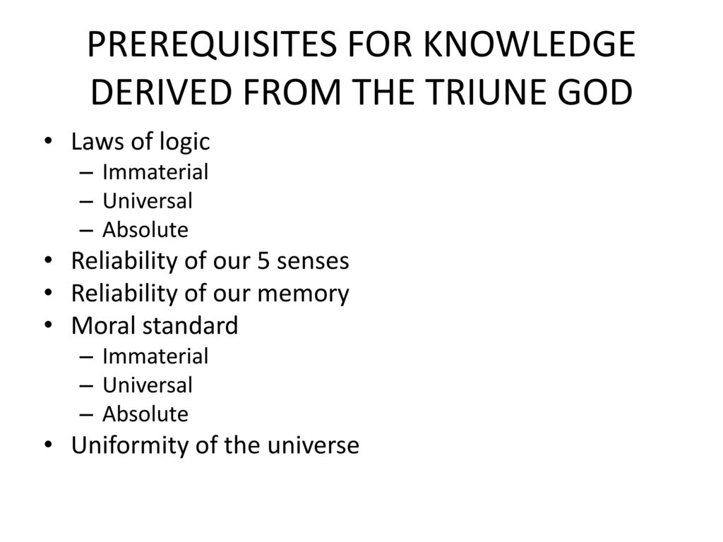 PREREQUISITES FOR KNOWLEDGE DERIVED FROM THE TRIUNE GOD