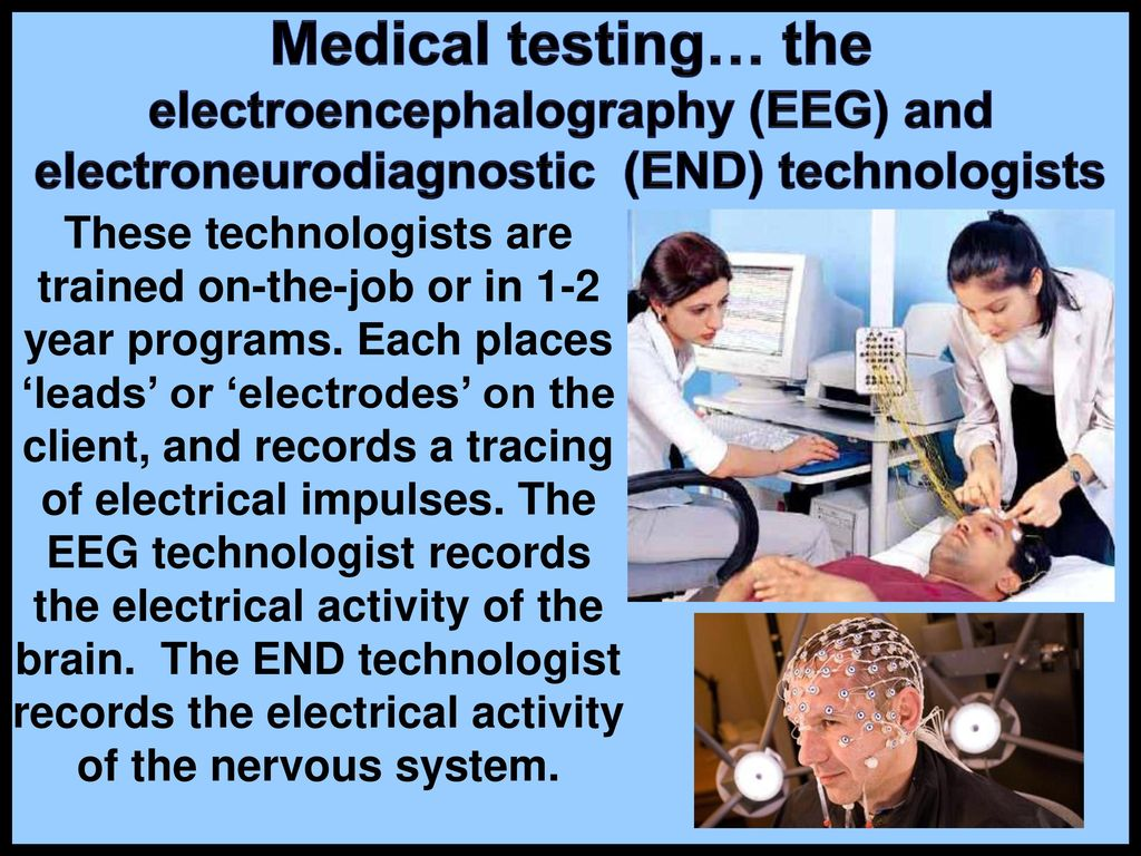 Medical Testing The Electroencephalography EEG And Electroneurodiagnostic END Technologists