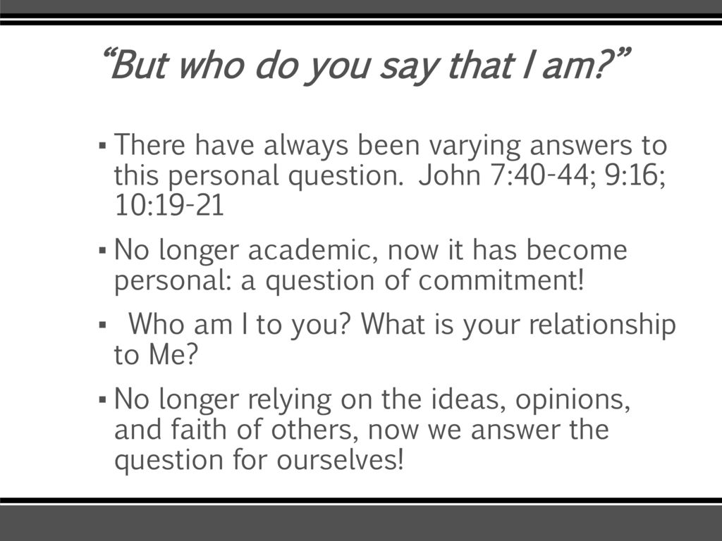 "Jesus Is Asking: ""But who do you say that I am?"" - ppt download"