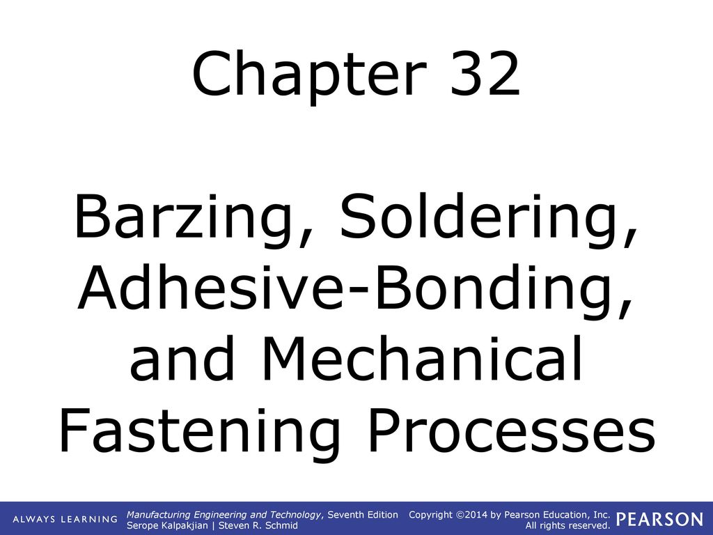 Different From Welding 1 No Diffusion Takes Place 2 Filler Metal Is Diagram Chapter 32 Barzing Soldering Adhesive Bonding And Mechanical Fastening Processes