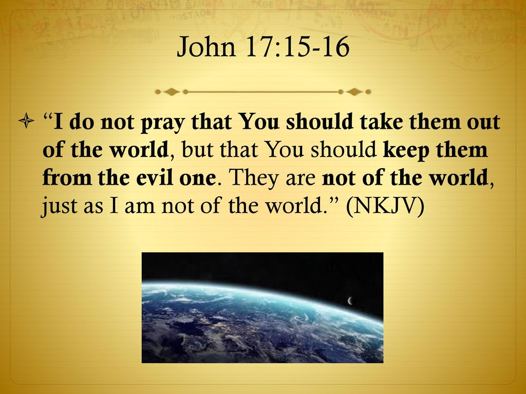 Image result for John 17:15-16