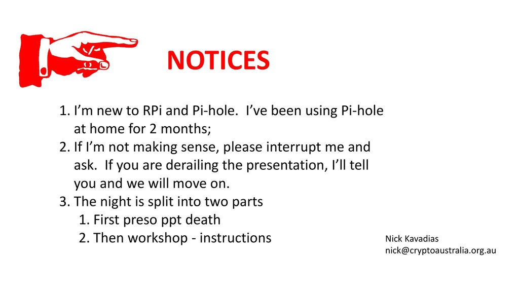 NOTICES I'm new to RPi and Pi-hole  I've been using Pi-hole