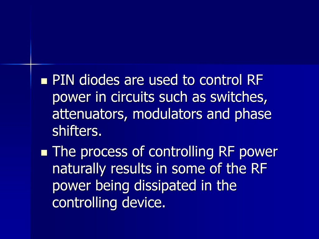 Pin Diode Ppt Download Rf Switch Attenuator Diodes Are Used To Control Power In Circuits Such As Switches Attenuators