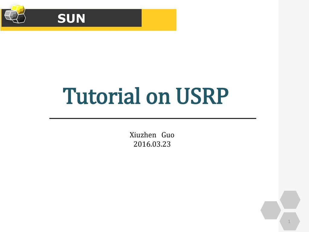 SUN Tutorial on USRP Xiuzhen Guo ppt download