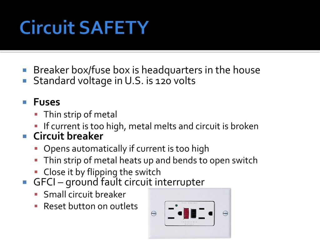 Electric Circuits Ppt Download Broken Fuse Box Circuit Safety Breaker Is Headquarters In The House
