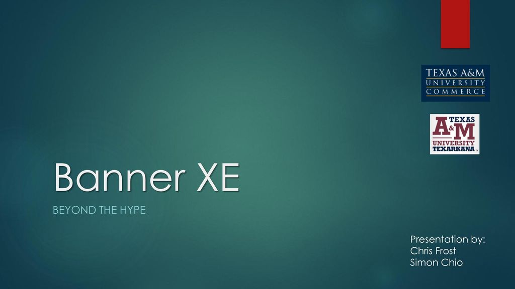 Banner XE Beyond The Hype Presentation by: Chris Frost Simon