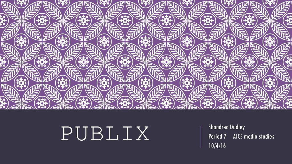 Shandrea Dudley Period 7 AICE media studies 10/4/16 - ppt
